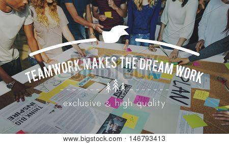 Teamwork Makes Dream Work Collaboration Togetherness Association Concept