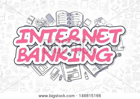 Business Illustration of Internet Banking. Doodle Magenta Inscription Hand Drawn Doodle Design Elements. Internet Banking Concept.
