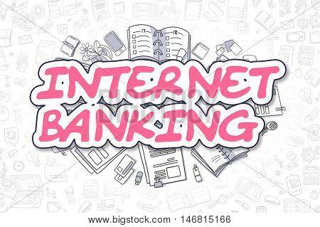 Business Illustration of Internet Banking. Doodle Magenta Inscription Hand Drawn Doodle Design Elements. Internet Banking Concept.