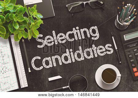 Selecting Candidates Handwritten on Black Chalkboard. 3d Rendering. Toned Illustration.