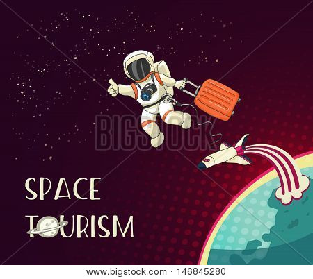 Space tourism cartoon concept. Astronaut tourist with luggage. Spaceship or Orbital Shuttle. Colorful retro poster with lettering. Vector illustration