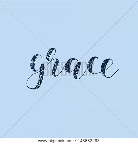 Grace. Brush hand lettering. Inspiring quote. Motivating modern calligraphy.