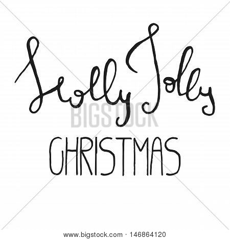 Decorative Xmas Lettering. Handwritten vector design element. Modern ink calligraphy. Handdrawn black phrase Holly Jolly Christmas isolated on white background. Perfect for posters and cards