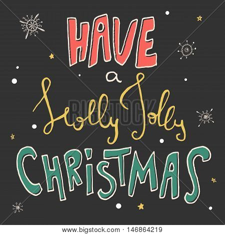 Decorative Xmas Card. Handwritten vector lettering - modern ink calligraphy. Handdrawn colorful phrase Have a Holly Jolly Christmas on black background with whit and gold snowflakes and stars.