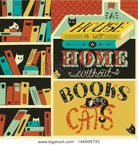 Inspirational quote about home with books and cats, hand lettered