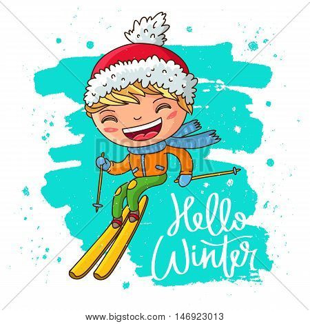 Quote Hello Winter. The trend calligraphy. Vector illustration on white background with a smear of ink blue. Cheerful boy on skis. Great holiday gift card.