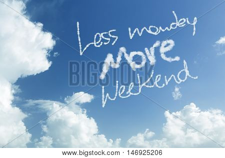 Less Monday More Weekend written in the sky