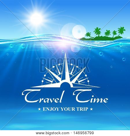 Travel Time poster. Summer travel trip background with ocean water, shining sun, tropical palm island and compass. Template for banner, advertising, agency, flyer, greeting card