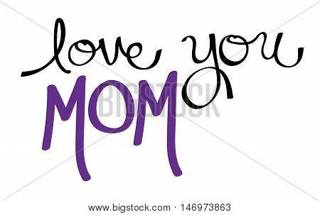 Love You Mom in Purple Handwritten Lettering