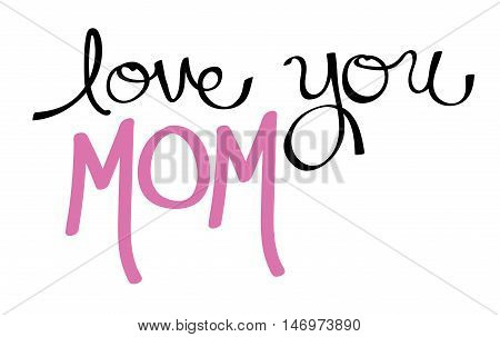 Love You Mom Pink Handwritten Calligraphy Lettering