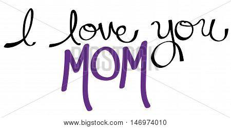 I Love You Mom Purple Handwritten Lettering