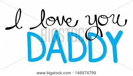 I Love You Daddy in Blue Lettering