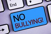 Text Sign Showing No Bullying Motivational Call. Conceptual Photo Forbidden Abuse Harassment Aggress poster