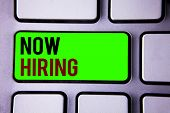 Text Sign Showing Now Hiring. Conceptual Photo Workforce Wanted Employees Recruitment Today Job Oppo poster