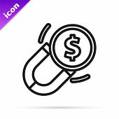 Black Line Magnet With Money Icon Isolated On White Background. Concept Of Attracting Investments. B poster