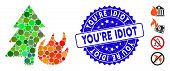 Collage Forest Fire Icon And Grunge Stamp Seal With Youre Idiot Caption. Mosaic Vector Is Composed W poster