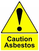pic of asbestos  - An image of a Caution asbestos sign - JPG