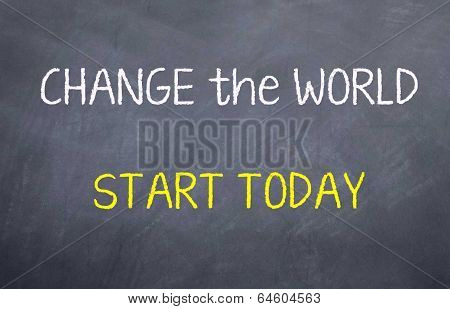 Change the World Start Today