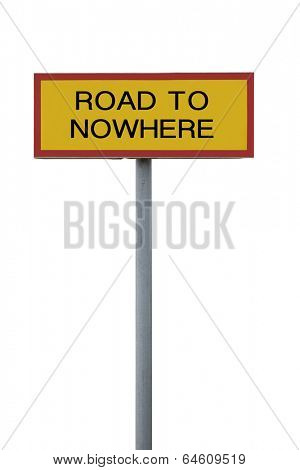 Road to nowhere sign isolated on white background
