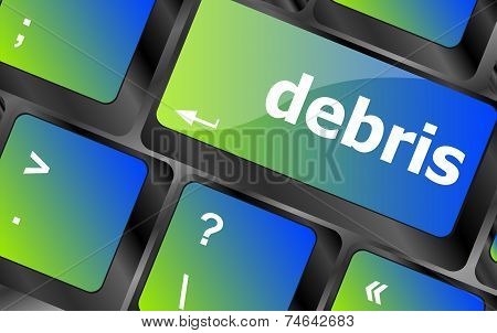 Debris Word On Computer Pc Keyboard Key