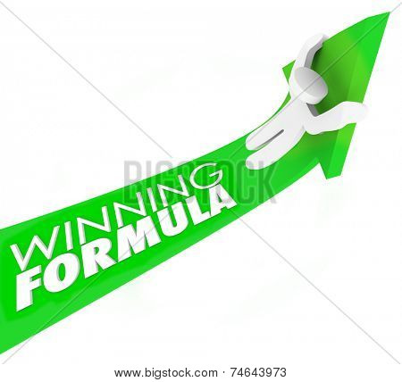 Winning Formula words on 3d green arrow and man riding it up to illustrate moving forward, increasing or improving in business, life, job or career
