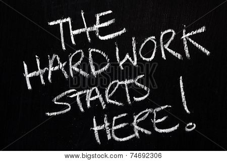 Hard Work Starts Here
