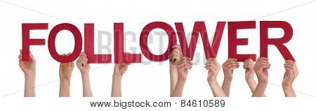 Many People Hands Holding Red Straight Word Follower