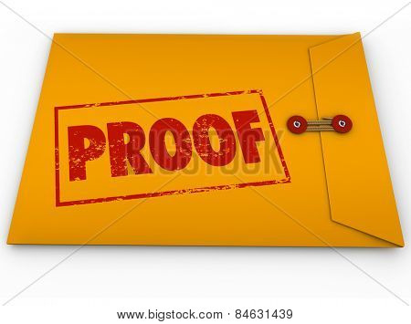 Proof word stamped on a yellow envelope containing documents as evidence or testimony in a court case or other dispute