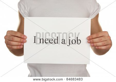 Sheet of paper with inscription I need a job in male hands isolated on white