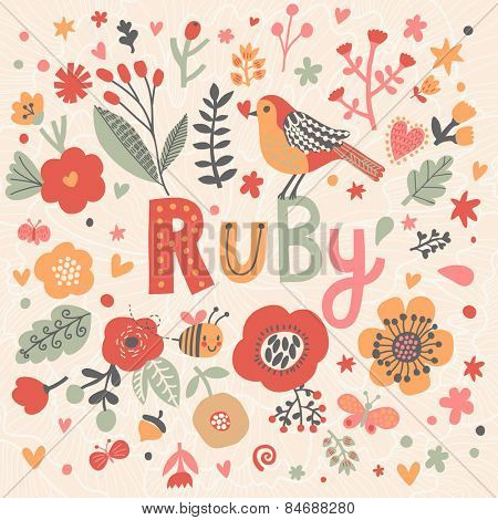 Bright card with beautiful name Ruby in poppy flowers, bees and butterflies. Awesome female name design in bright colors. Tremendous vector background for fabulous designs