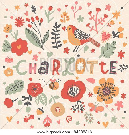 Bright card with beautiful name Charlotte in poppy flowers, bees and butterflies. Awesome female name design in bright colors. Tremendous vector background for fabulous designs