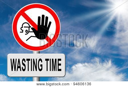 stop wasting time no minute lost or waste act now the hour of action