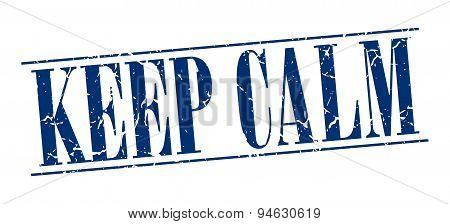 Keep Calm Blue Grunge Vintage Stamp Isolated On White Background