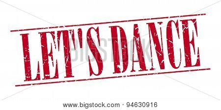 Let's Dance Red Grunge Vintage Stamp Isolated On White Background