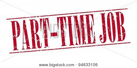 Part-time Job Red Grunge Vintage Stamp Isolated On White Background