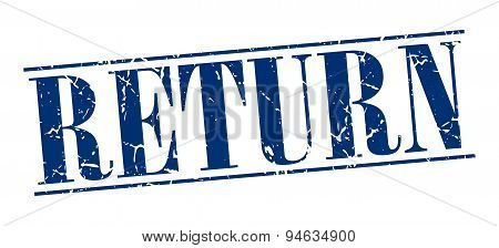 Return Blue Grunge Vintage Stamp Isolated On White Background