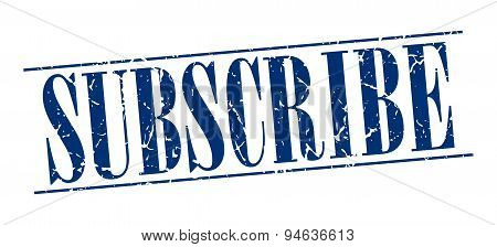 Subscribe Blue Grunge Vintage Stamp Isolated On White Background