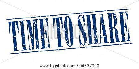 Time To Share Blue Grunge Vintage Stamp Isolated On White Background