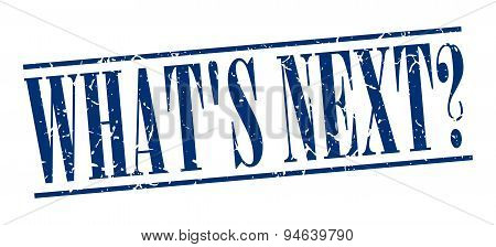 Whats Next Blue Grunge Vintage Stamp Isolated On White Background