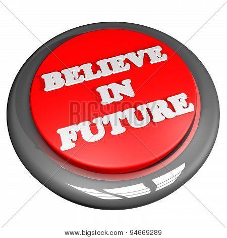 Believe In Future