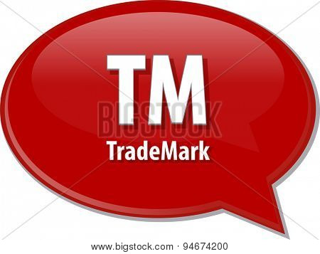 word speech bubble illustration of business acronym term TM Trademark