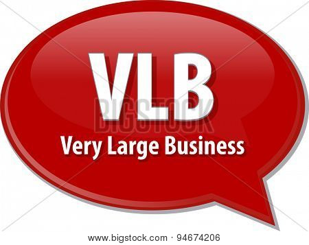 word speech bubble illustration of business acronym term VLB Very Large Business
