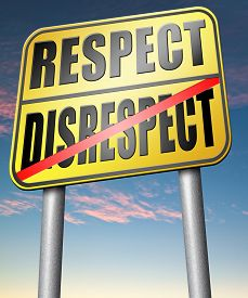 foto of disrespect  - respect disrespect give and earn respectful a different and other opinion or view  - JPG