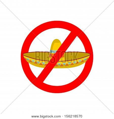 Stop Migrants. Ban Illegal Migration. Red Prohibition Sign. National Strikeout Sombrero Hat In Mexic