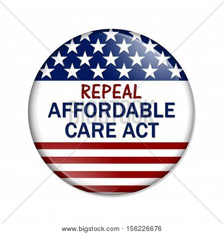 Repealing and replacing the Affordable Care Act healthcare insurance American election button with words Repeal Affordable Care Act isolated over white 3D Illustration