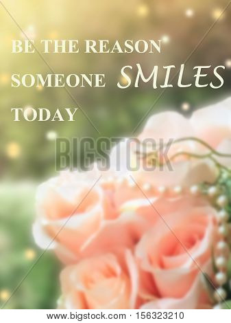 sweet dreamy and de-focused Inspirational quote by unknown source on vintage background bouquet of pink roses with flare light