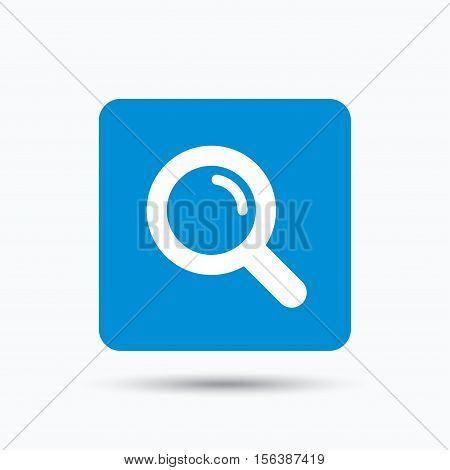 Magnifier icon. Search magnifying glass symbol. Blue square button with flat web icon. Vector