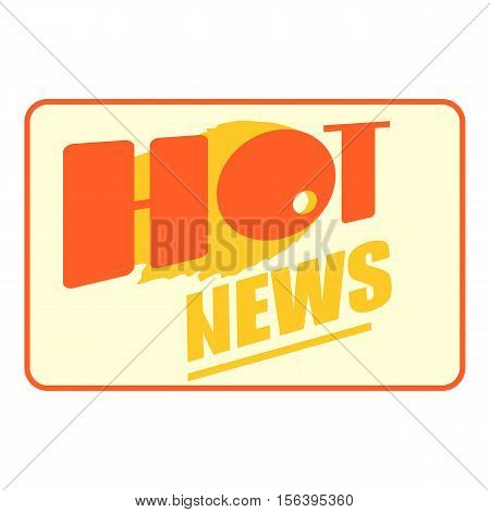 Hot news icon. Cartoon illustration of hot news vector icon for web