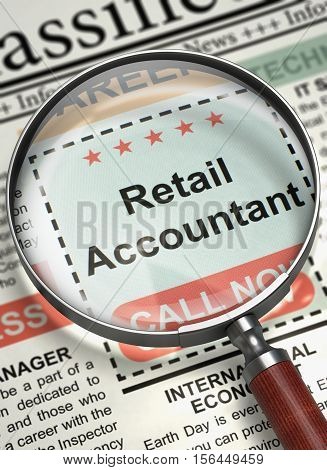 Retail Accountant - Classified Advertisement of Hiring in Newspaper. Newspaper with Jobs Section Vacancy Retail Accountant. Concept of Recruitment. Blurred Image with Selective focus. 3D Rendering.
