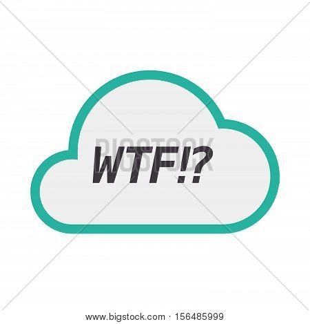 Isolated Cloud Icon With    The Text Wtf!?